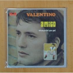 VALENTINO - AMIGO / TRISTEZA DEL POR QUE - SINGLE