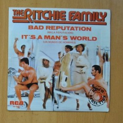 THE RICHIE FAMILY - BAD REPUTATION / IT´S A MAN´S WORLD - SINGLE