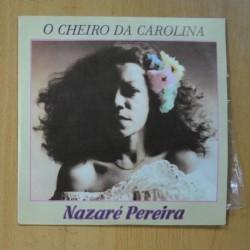 NAZARE PEREIRA - O CHEIRO DA CAROLINA / ANDA LUZIA - SINGLE