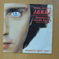 JEAN MICHEL JARRE - MAGNETIC FIELDS PART 2 / MAGNETIC FIELDS PART 1 - SINGLE