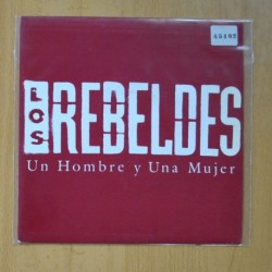 LOS REBELDES - UN HOMBRE Y UNA MUJER - SINGLE