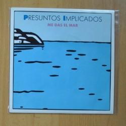 PRESUNTOS IMPLICADOS - ME DAS EL MAR - SINGLE