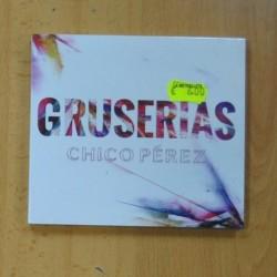 CHICO PEREZ - GRUSERIAS - CD