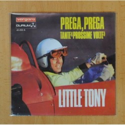 LITTLE TONY - PREGA, PREGA / TANTE (PROSSIME VOLTE) - SINGLE