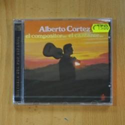 ALBERTO CORTEZ - EL COMPOSITOR... EL CANTANTE... - CD