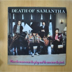 DEATH OF SAMANTHA - WHERE THE WOMEN WEAR THE GLORY AND THE MEN WEAR THE PANTS - LP