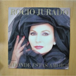 ROCIO JURADO - DONDE ESTAS AMOR - LP