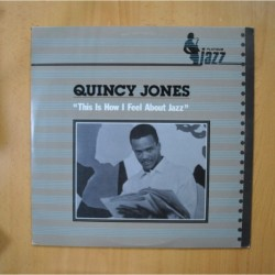 QUINCY JONES - THIS IS HOW I FEEL ABOUT JAZZ - LP