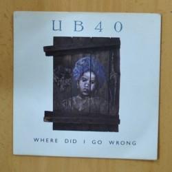 UB40 - WHRE DID I GO WRONG - SINGLE
