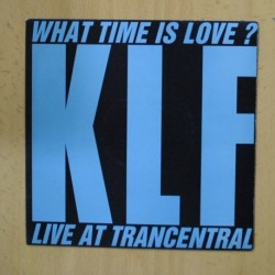 KLF - WHAT TIME IS LOVE LIVE AT TRANCENTRAL - SINGLE