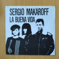 SERGIO MAKAROFF - LA BUENA VIDA - SINGLE