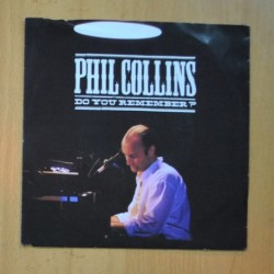 PHIL COLLINS - DO YOU REMENBER? / AGAINST ALL ODDS ( TAKE A LOOK AT ME NOW ) - SINGLE