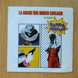 BANDA MACHO - LA NOCHE QUE MURIO CHICAGO / POPURRI DE ROCK AND ROLL - SINGLE