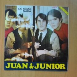 JUAN Y JUNIOR - LA CAZA / NADA - SINGLE
