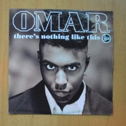 OMAR - THERE´S NOTHING LIKE THIS / DON´T MIND THE WAITING - SINGLE