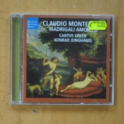 CLAUDIO MONTEVERDI / CANTUS COLLN / KONRAD JUNGHANEL - MADRIGALI AMOROSI - CD