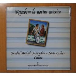 SOCIEDAD MUSICAL INSTRUCTIVA SANTA CECILIA CULLERA - RETROM LA NOSTRA MUSICA - LP