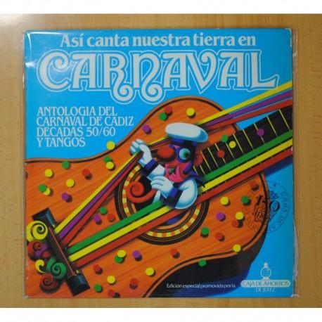 VARIOS - ASI CANTA NUESTRA TIERRA EN CARNAVAL ANTOLOGIA DEL CARNAVAL DE CADIZ - LP