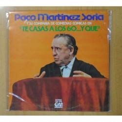 PACO MARTINEZ SORIA - PACO MARTINEZ SORIA Y SU COMPAÑIA DE COMEDIAS COMICAS EN TE CASAS A LOS 60... Y QUE - LP