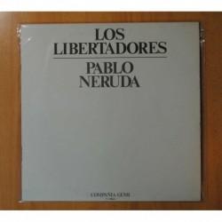 PABLO NERUDA - LOS LIBERTADORES - LP