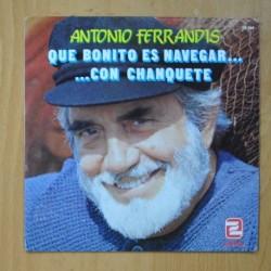 ANTONIO FERRANDIS - QUE BONITO ES NAVEGAR CON CHANQUETE + 3 - EP