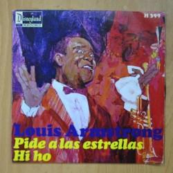 LOUIS ARMSTRONG - PIDE A LAS ESTRELLAS / HI HO - SINGLE