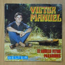 VICTOR MANUEL - EL ABUELO VICTOR / PAXARIÑOS - SINGLE