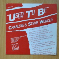 CHARLENE & STEVIE WONDER - USED TO BE / I WANT TO COME BACK AS SONG - SINGLE