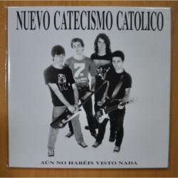 NUEVO CATECISMO CATOLICO - AUN NO HABEIS VISTO NADA - CONTIENE SINGLE - LP