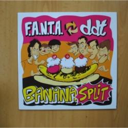 F.A.N.T.A. & DDT - BANANA SPLIT - 10 PULGADAS