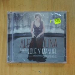ALBA MOLINA - CANTA A LOLE Y MANUEL - CD