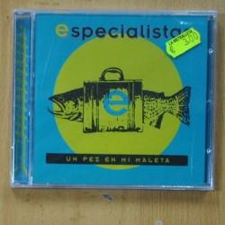 ESPECIALISTAS - UN PEZ EN MI MALETA - CD