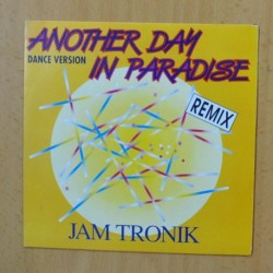 JAM TRONIK - ANOTHER DAY IN PARADISE - SINGLE