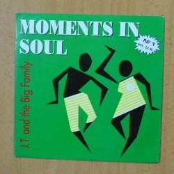 J. T. AND THE BIG FAMILY - MOMENTS IN SOUL - SINGLE