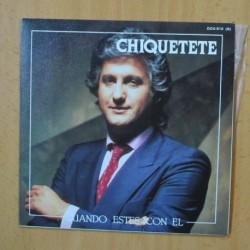 CHIQUETETE - CUANDO ESTES CON EL - SINGLE