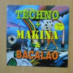 VARIOS - TECHNO MAKINA & BACALAO - SINGLE