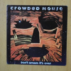CROWDED HOUSE - DON´T DREAM IT´S OVER - SINGLE