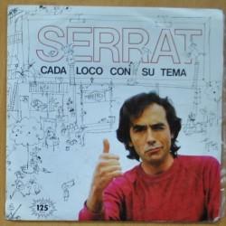 SERRAT - CADA LOCO CON SU TEMA - SINGLE