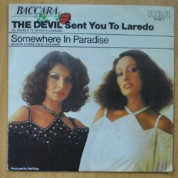 BACCARA - THE DEVIL SENT YOU TO LAREDO / SOMEWHERE IN PARADISE - SINGLE