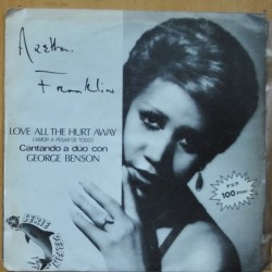 ARETHA FRANKLIN / GEORGE BENSON - LOVE ALL THE HURT AWAY - SINGLE