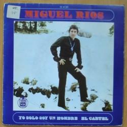MIGUEL RIOS - YO SOLO SOY UN HOMBRE / EL CARTEL - SINGLE