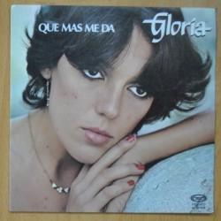 GLORIA - QUE MAS ME DA / SI NO ESTAS AQUI - SINGLE