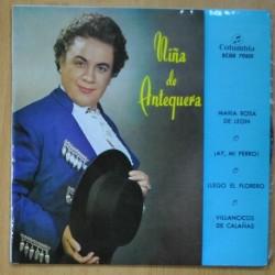 NIÑA DE ANTEQUERA - MARIA ROSA DE LEON / !AY MI PERRO¡ / LLEGO EL FLORERO / VILLANCICOS DE CALAÑAS - EP