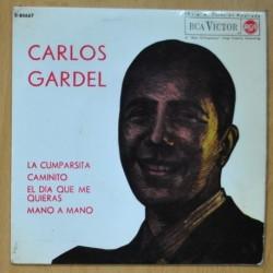 CARLOS GARDEL - LA CUMPARSITA / CAMINITO / EL DIA QUE ME QUIERAS / MANO A MANO - EP