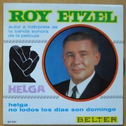 ROY ETZEL - HELGA / NO TODOS LOS DIAS SON DOMINGO - SINGLE