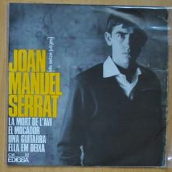 JOAN MANUEL SERRAT - LA MORT DE L'AVI / EL MOCADOR / UNA GUITARRA / ELLA EM DEIXA - EP