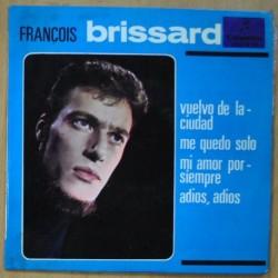 FRANCOIS BRISSARD - VUELVO DE LA CIUDAD / ME QUEDO SOLO / MI AMOR POR SIEMPRE / ADIOS, ADIOS - EP