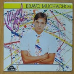 MIGUEL BOSE - BRAVO MUCHACHOS / SON AMIGOS - SINGLE