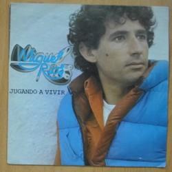 MIGUEL RIOS - JUGANDO A VIVIR / DEL GRIS AL AZUL - SINGLE