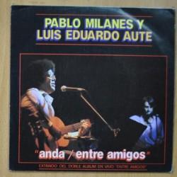 PABLO MILANES Y AUTE - ANDA / ENTRE AMIGOS - SINGLE